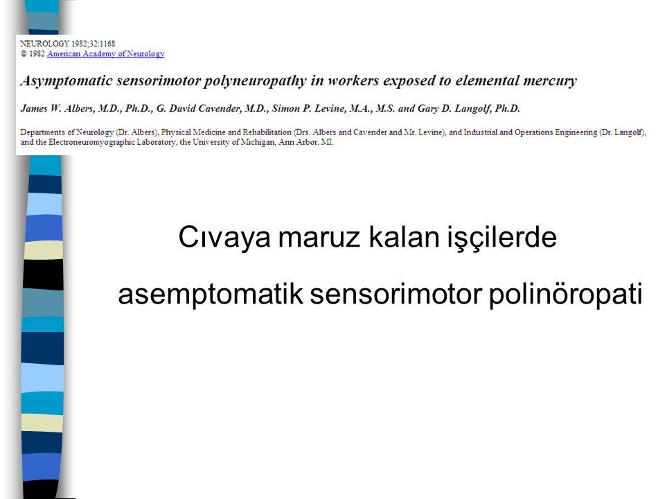 Cıvaya maruz kalan işçilerde asemptomatik sensorimotor polinöropati