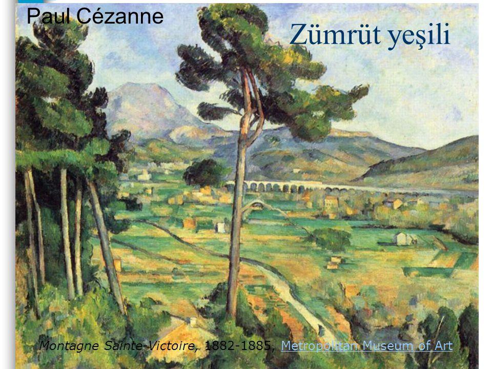 Zümrüt yeşili Paul Cézanne Montagne Sainte-Victoire, 1882-1885, Metropolitan Museum of ArtMetropolitan Museum of Art