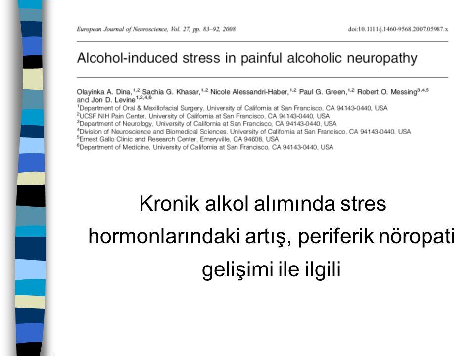Kronik alkol alımında stres hormonlarındaki artış, periferik nöropati gelişimi ile ilgili