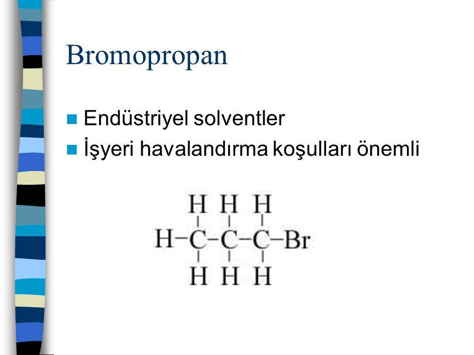 Bromopropan Endüstriyel solventler İşyeri havalandırma koşulları önemli