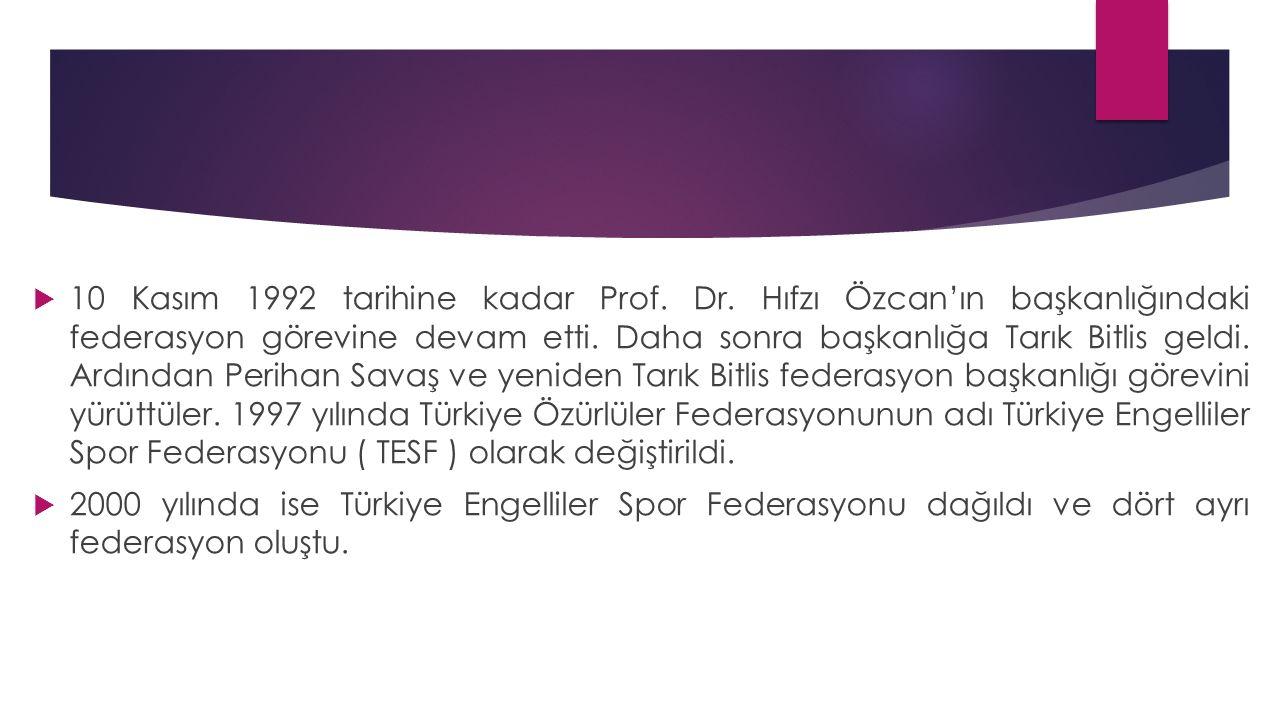  10 Kasım 1992 tarihine kadar Prof. Dr. Hıfzı Özcan'ın başkanlığındaki federasyon görevine devam etti. Daha sonra başkanlığa Tarık Bitlis geldi. Ardı