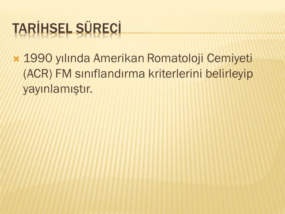  1990 yılında Amerikan Romatoloji Cemiyeti (ACR) FM sınıflandırma kriterlerini belirleyip yayınlamıştır.