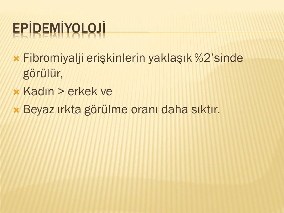  en çok doğurganlık çağındaki veya çalışma hayatındaki kadınlarda görülmesine rağmen çok geniş bir yaş dağılımı da vardır  Türkiye'de her yıl yaklaşık olarak 100.000 kişiye tanı konulmaktadır.