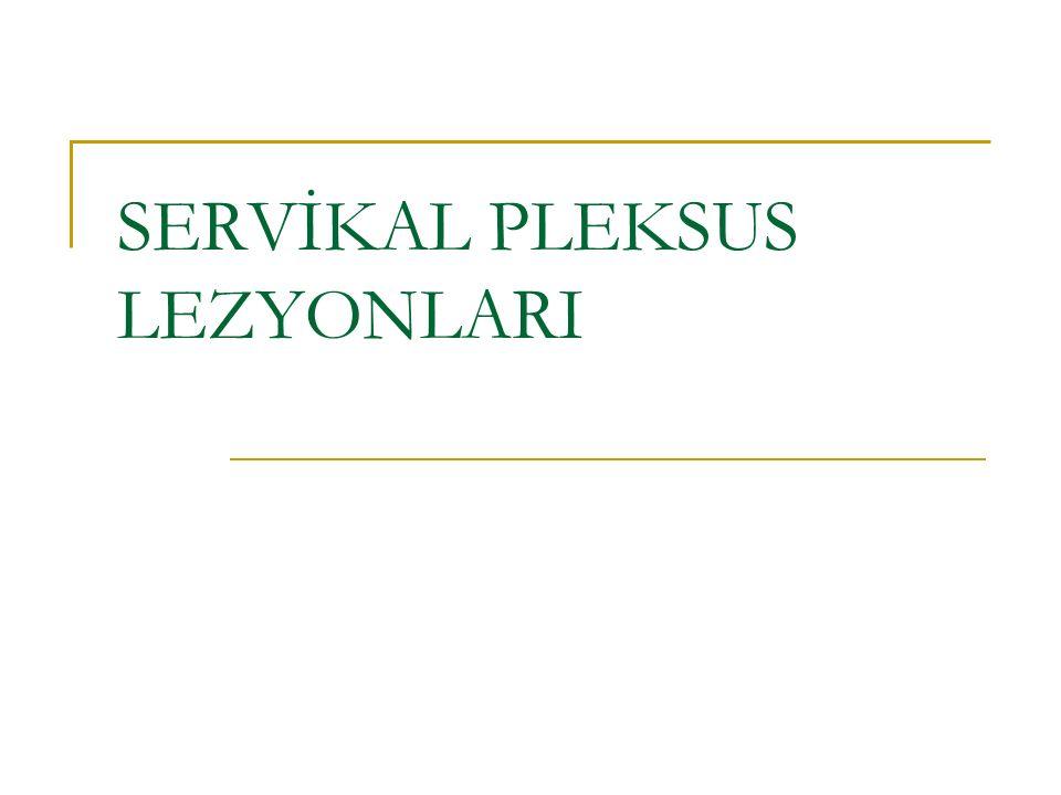 SERVİKAL PLEKSUS LEZYONLARI