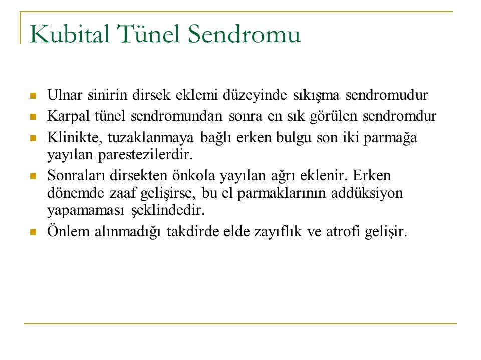 Kubital Tünel Sendromu Ulnar sinirin dirsek eklemi düzeyinde sıkışma sendromudur Karpal tünel sendromundan sonra en sık görülen sendromdur Klinikte, t