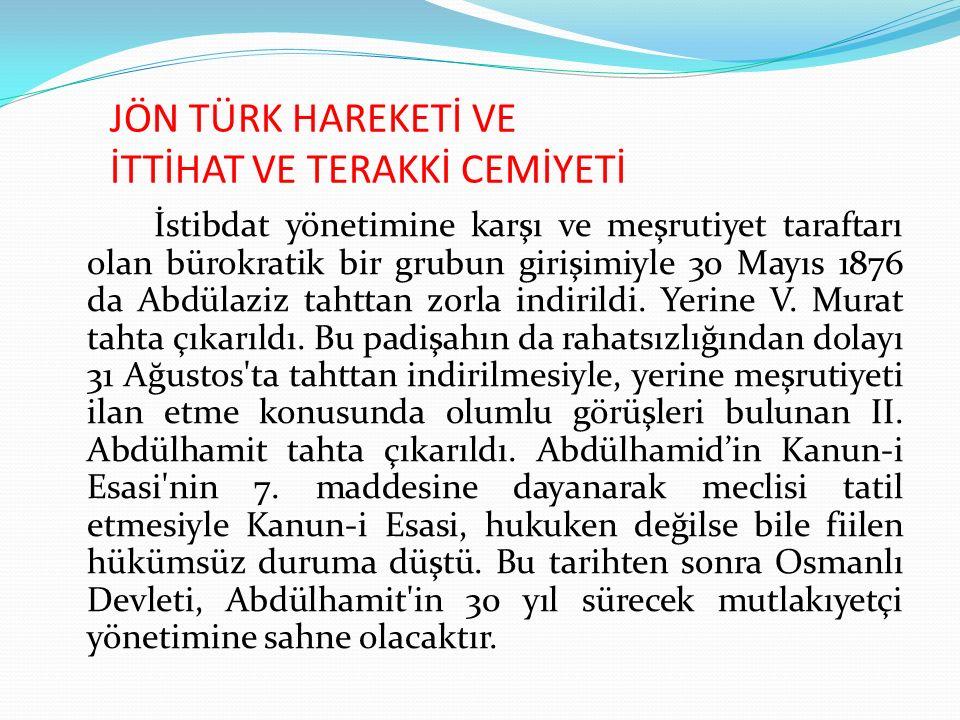 JÖN TÜRK HAREKETİ VE İTTİHAT VE TERAKKİ CEMİYETİ Sultan II.