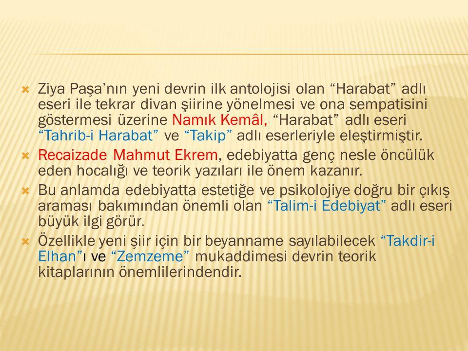 """ Ziya Paşa'nın yeni devrin ilk antolojisi olan """"Harabat"""" adlı eseri ile tekrar divan şiirine yönelmesi ve ona sempatisini göstermesi üzerine Namık Ke"""