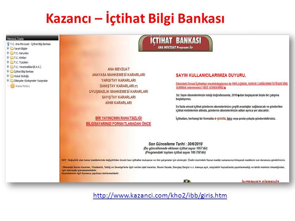 Kazancı – İçtihat Bilgi Bankası http://www.kazanci.com/kho2/ibb/giris.htm