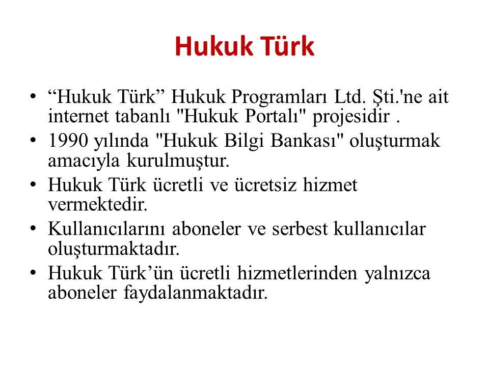 """Hukuk Türk """"Hukuk Türk"""" Hukuk Programları Ltd. Şti.'ne ait internet tabanlı"""