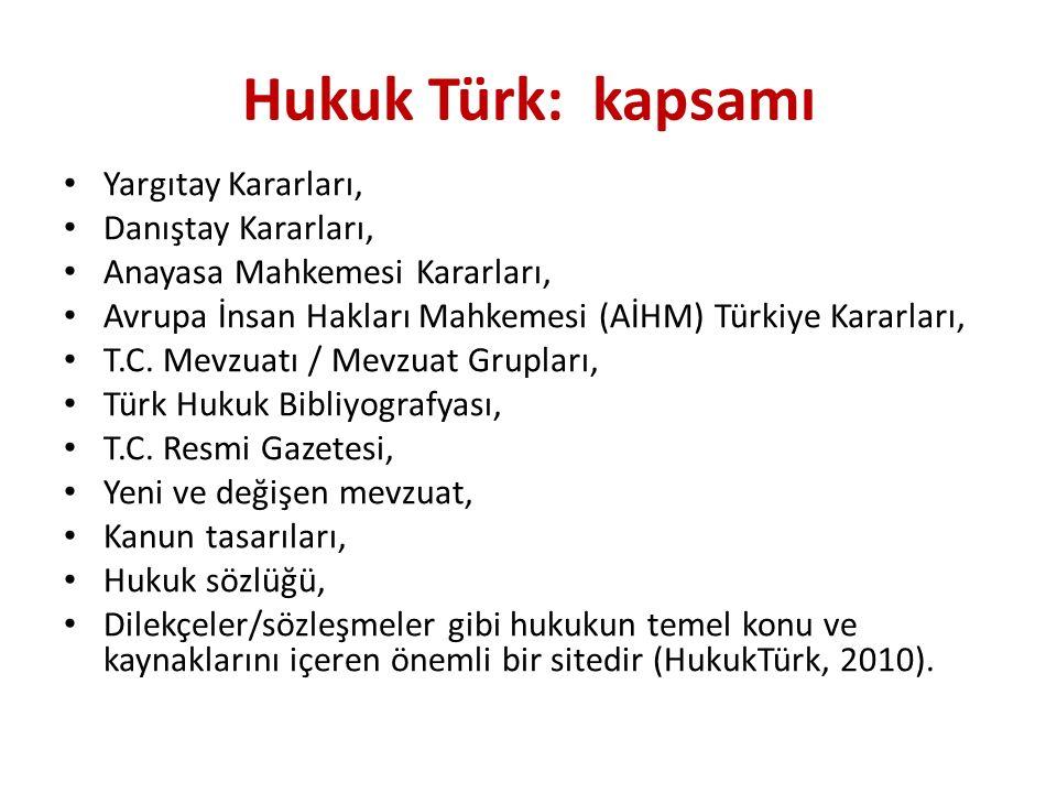 Hukuk Türk: kapsamı Yargıtay Kararları, Danıştay Kararları, Anayasa Mahkemesi Kararları, Avrupa İnsan Hakları Mahkemesi (AİHM) Türkiye Kararları, T.C.