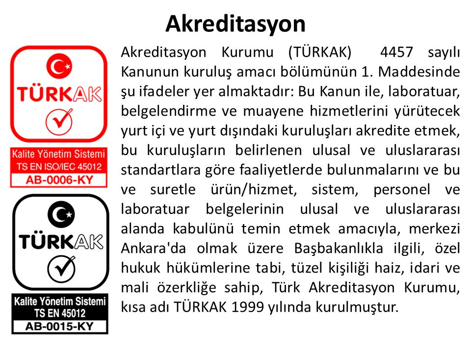 Akreditasyon Kurumu (TÜRKAK) 4457 sayılı Kanunun kuruluş amacı bölümünün 1.