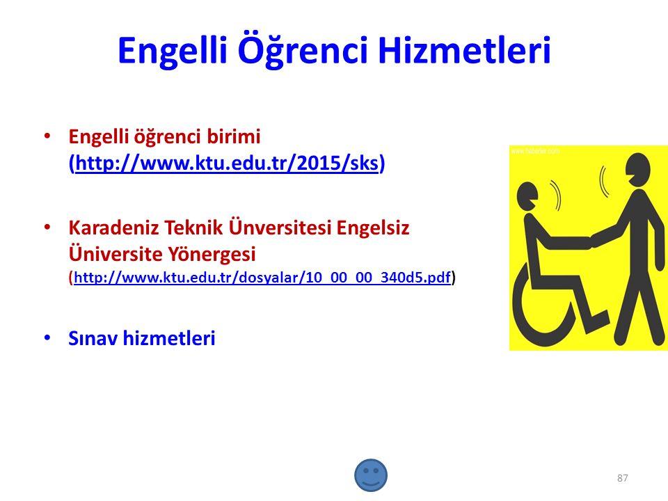Engelli Öğrenci Hizmetleri Engelli öğrenci birimi (http://www.ktu.edu.tr/2015/sks)http://www.ktu.edu.tr/2015/sks Karadeniz Teknik Ünversitesi Engelsiz
