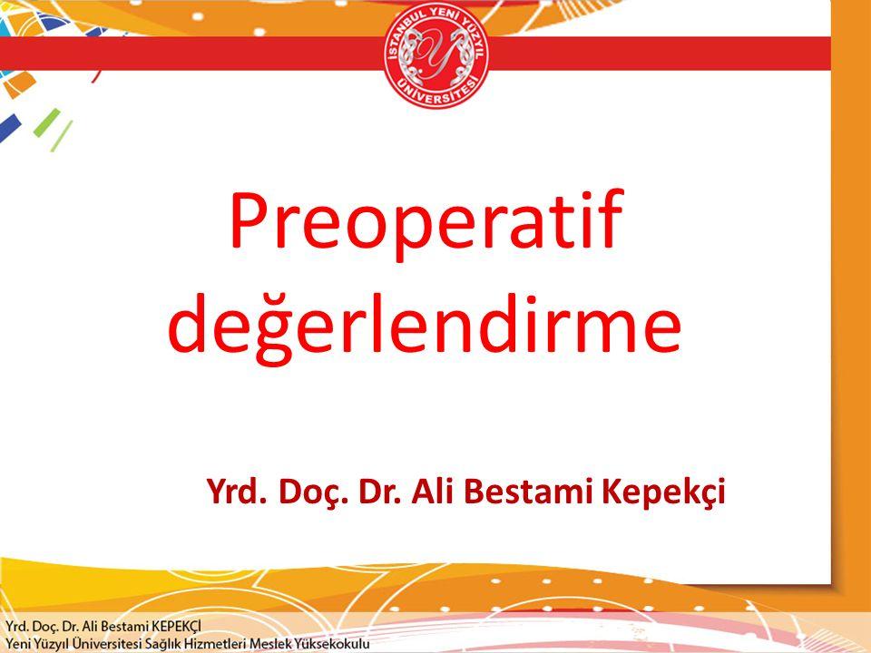 Preoperatif değerlendirme * Dr.Mehmet Akçabay PREOPERATİF DEĞERLENDİRME VE PREMEDİKASYON Tiromental mesafe : Baş tam ekstansiyonda iken çenenin en alt uç noktası ile tiroid çıkıntı arasındaki uzaklık 6,5 cm kolay