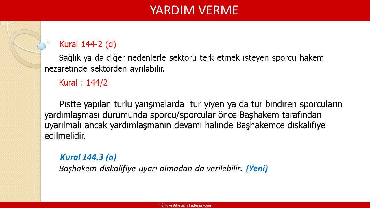 YARDIM VERME Türkiye Atletizm Federasyonu Sağlık ya da diğer nedenlerle sektörü terk etmek isteyen sporcu hakem nezaretinde sektörden ayrılabilir. Kur