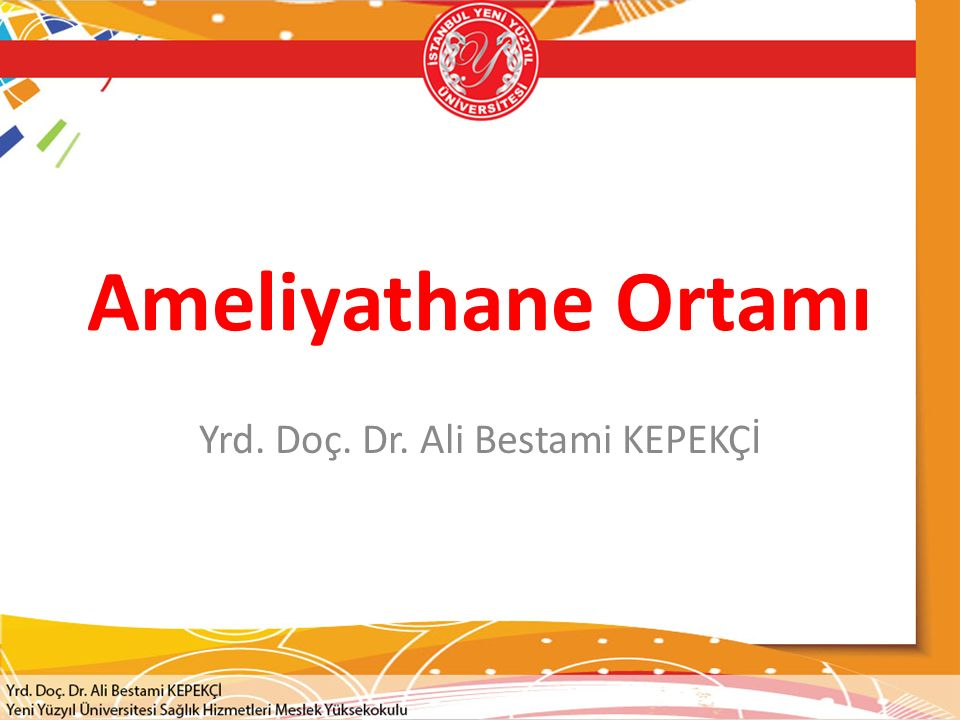 Ameliyathane Ortamı Yrd. Doç. Dr. Ali Bestami KEPEKÇİ