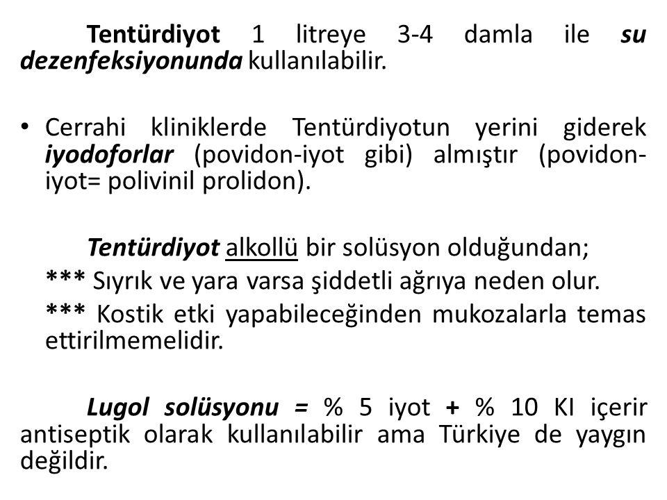 Tentürdiyot 1 litreye 3-4 damla ile su dezenfeksiyonunda kullanılabilir. Cerrahi kliniklerde Tentürdiyotun yerini giderek iyodoforlar (povidon-iyot gi