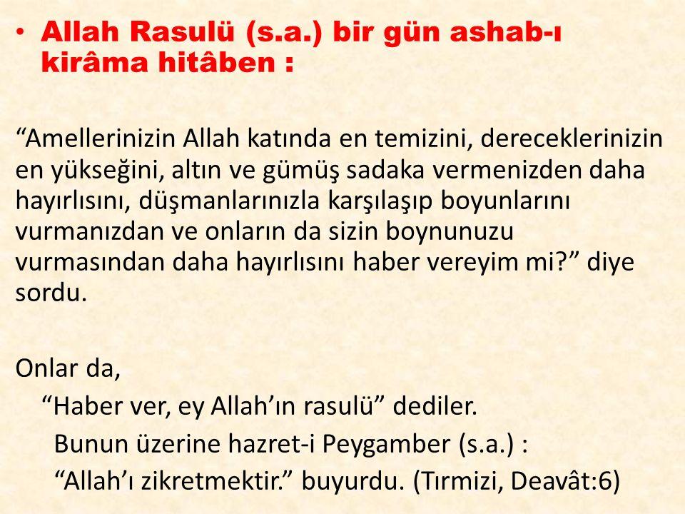 """Allah Rasulü (s.a.) bir gün ashab-ı kirâma hitâben : """"Amellerinizin Allah katında en temizini, dereceklerinizin en yükseğini, altın ve gümüş sadaka ve"""