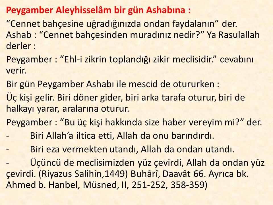 """Peygamber Aleyhisselâm bir gün Ashabına : """"Cennet bahçesine uğradığınızda ondan faydalanın"""" der. Ashab : """"Cennet bahçesinden muradınız nedir?"""" Ya Rasu"""