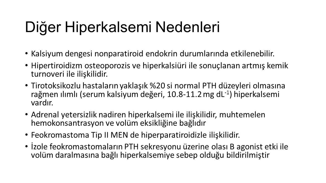 Diğer Hiperkalsemi Nedenleri Kalsiyum dengesi nonparatiroid endokrin durumlarında etkilenebilir. Hipertiroidizm osteoporozis ve hiperkalsiüri ile sonu