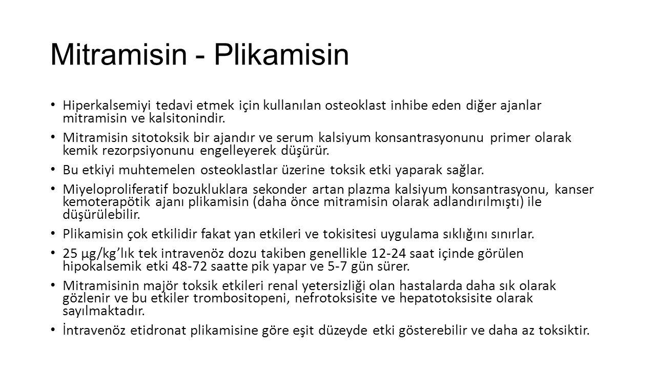 Mitramisin - Plikamisin Hiperkalsemiyi tedavi etmek için kullanılan osteoklast inhibe eden diğer ajanlar mitramisin ve kalsitonindir. Mitramisin sitot