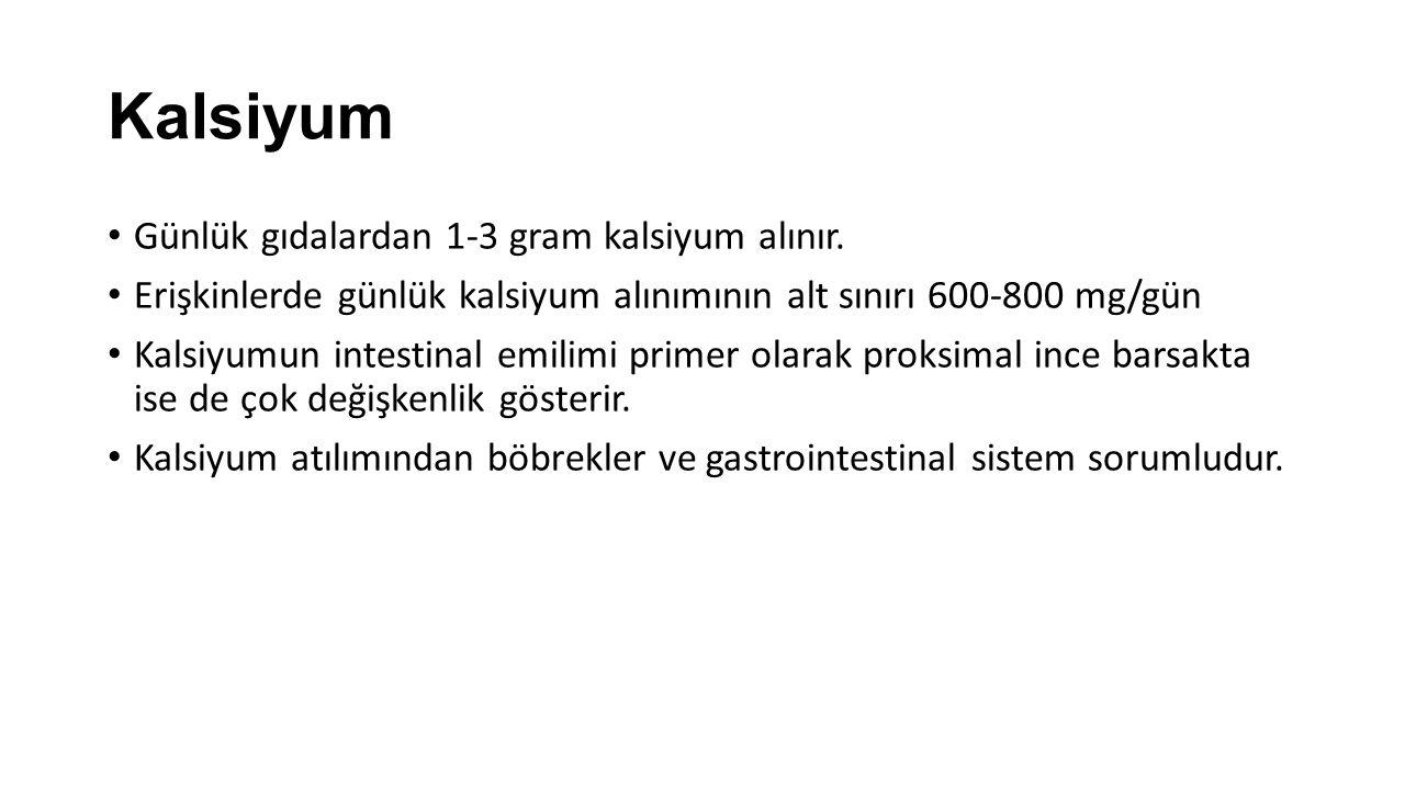 Kalsiyum Renal kalsiyum atılımı Sadece ortalama 100-200 mg/gün olarak bildirilmekle birlikte, 50 mg/gün kadar az ya da 300 mg/gün üzerinde de olabilir.