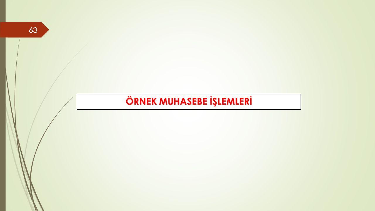63 ÖRNEK MUHASEBE İŞLEMLERİ