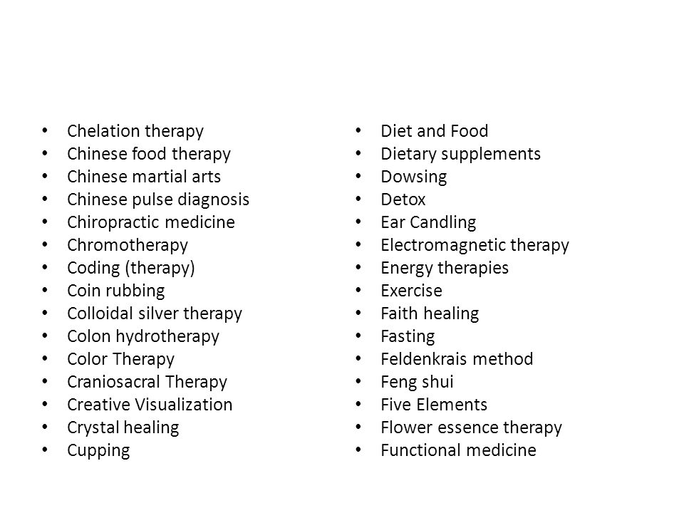Chelation therapy Chinese food therapy Chinese martial arts Chinese pulse diagnosis Chiropractic medicine Chromotherapy Coding (therapy) Coin rubbing