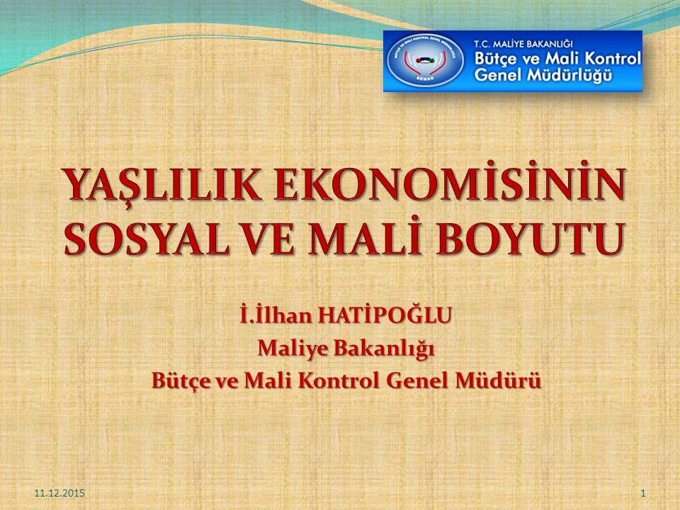 AB-Türkiye Kıyaslaması Yaş GruplarıAB (28 Üye) 2014Türkiye (2014) 0-1415.624.6 15-6465.867.8 65 +18.57.7 11.12.201522