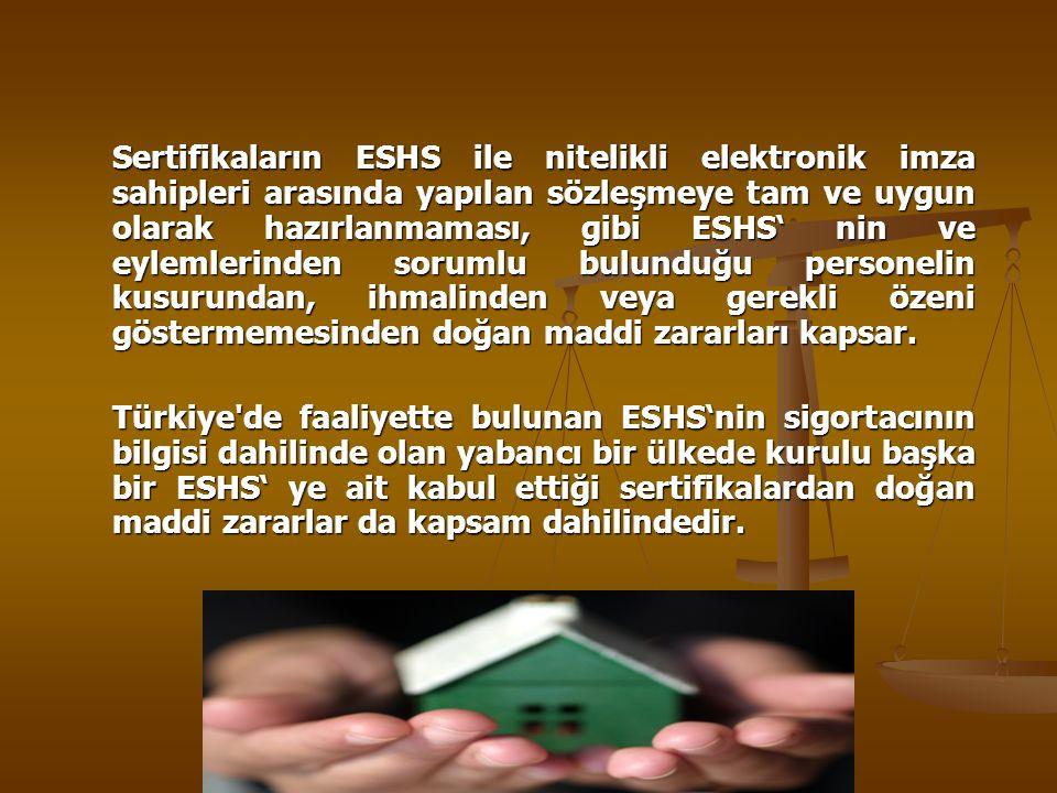 Sertifikaların ESHS ile nitelikli elektronik imza sahipleri arasında yapılan sözleşmeye tam ve uygun olarak hazırlanmaması, gibi ESHS' nin ve eylemlerinden sorumlu bulunduğu personelin kusurundan, ihmalinden veya gerekli özeni göstermemesinden doğan maddi zararları kapsar.