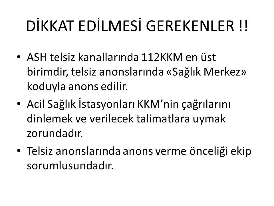 DİKKAT EDİLMESİ GEREKENLER !.