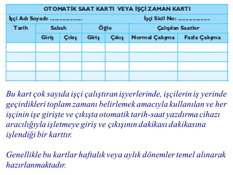 Bu kart çok sayıda işçi çalıştıran işyerlerinde, işçilerin iş yerinde geçirdikleri toplam zamanı belirlemek amacıyla kullanılan ve her işçinin işe gir