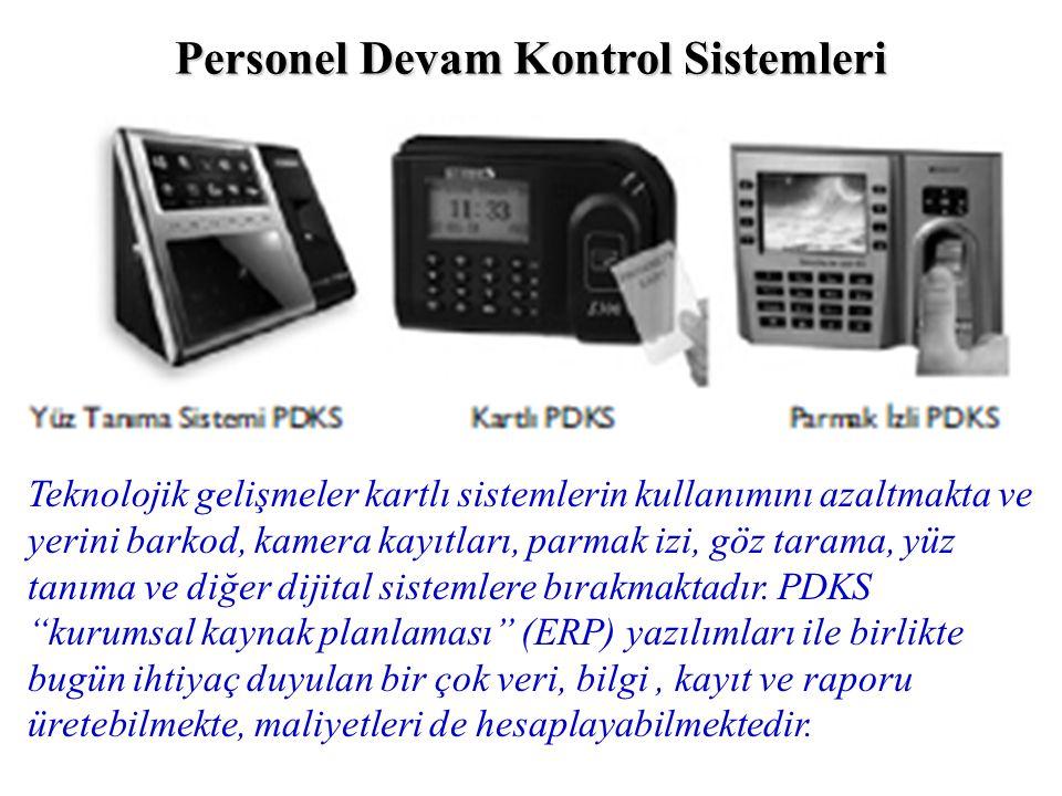 Personel Devam Kontrol Sistemleri Teknolojik gelişmeler kartlı sistemlerin kullanımını azaltmakta ve yerini barkod, kamera kayıtları, parmak izi, göz