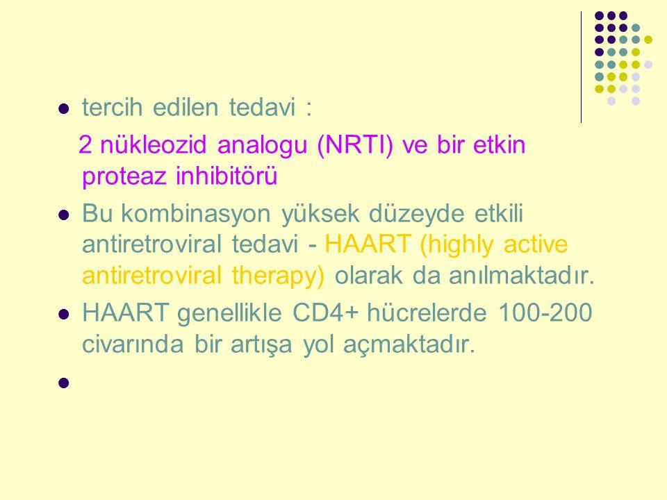 tercih edilen tedavi : 2 nükleozid analogu (NRTI) ve bir etkin proteaz inhibitörü Bu kombinasyon yüksek düzeyde etkili antiretroviral tedavi - HAART (