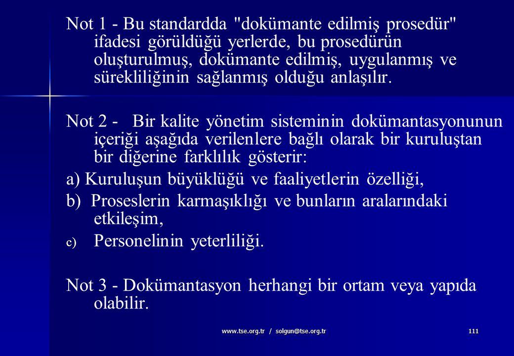 www.tse.org.tr / solgun@tse.org.tr110 4.2. Dokümantasyon Şartları 4.2.1 Genel Kalite yönetim sistemi dokümantasyonu: a) Kalite politikasının ve kalite