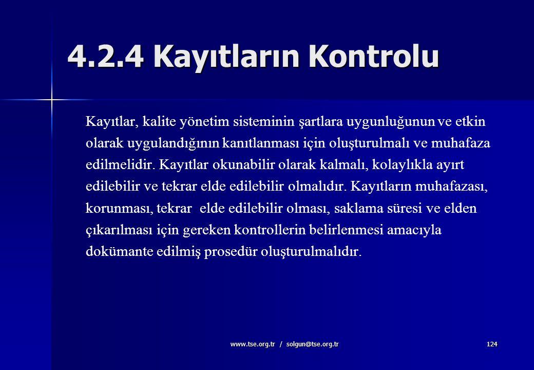 www.tse.org.tr / solgun@tse.org.tr123 d)Yürürlükteki dokümanların ilgili baskılarının kullanım noktalarında bulunabilir olmasının sağlanması, e) Doküm