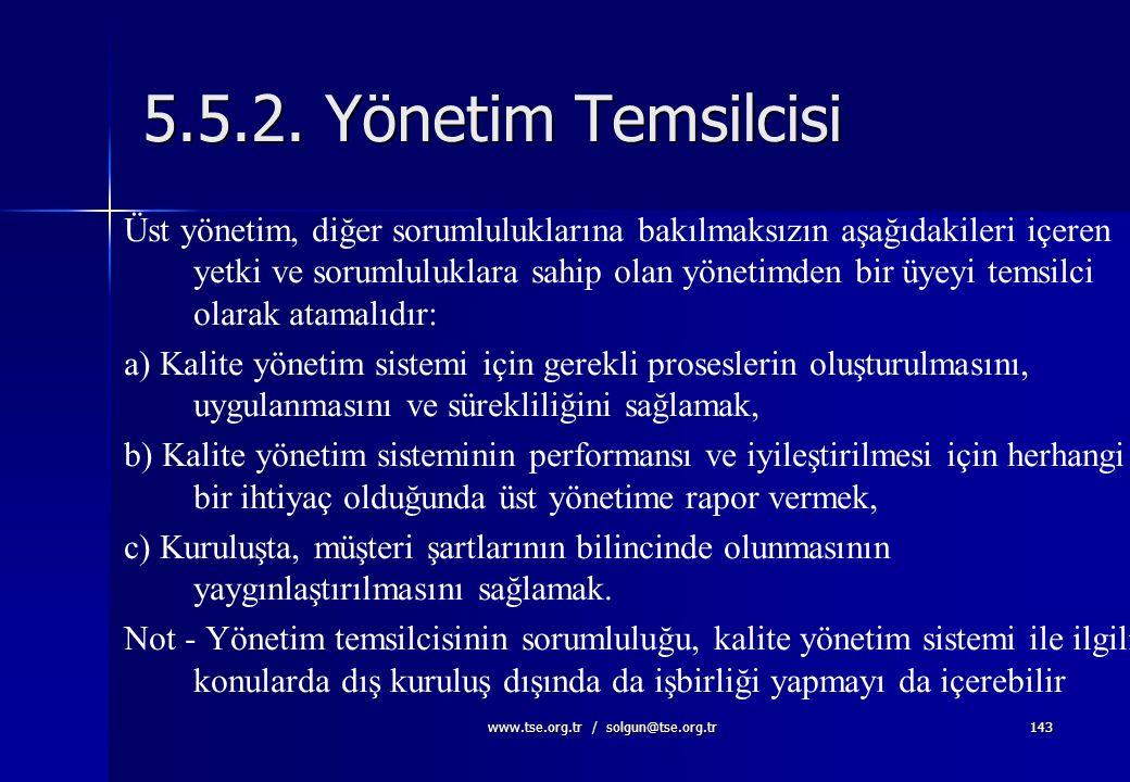www.tse.org.tr / solgun@tse.org.tr142 5.5. Sorumluluk, yetki ve iletişim 5.5.1. Sorumluluk ve yetki Üst yönetim, sorumlulukların ve yetkilerin tanımla