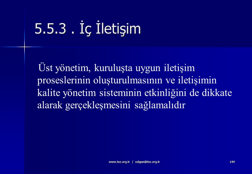 www.tse.org.tr / solgun@tse.org.tr143 5.5.2. Yönetim Temsilcisi Üst yönetim, diğer sorumluluklarına bakılmaksızın aşağıdakileri içeren yetki ve soruml