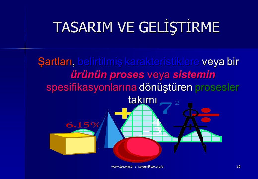www.tse.org.tr / solgun@tse.org.tr15 MÜŞTERİ MEMNUNİYETİ Müşterinin şartlarının yerine getirildiğinin, müşteri tarafından algılanan memnuniyet dereces