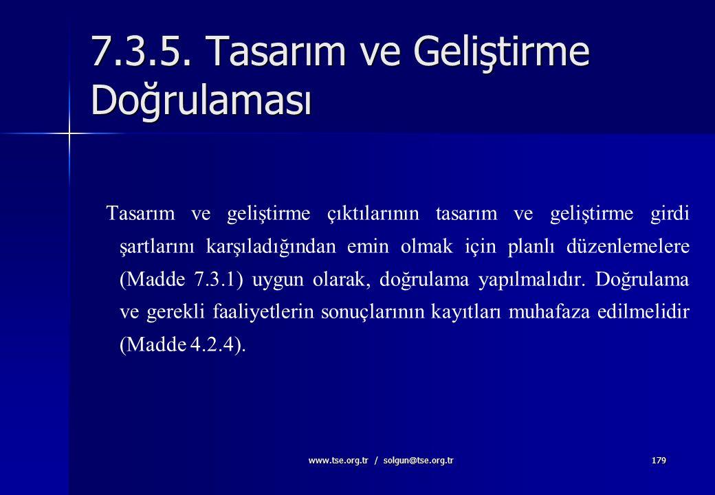 www.tse.org.tr / solgun@tse.org.tr178 Gözden Geçirme Faaliyetlerinde; Tasarım ürün, proses ve servis açısından belirlenmiş şartları karşılıyor mu ? Ür