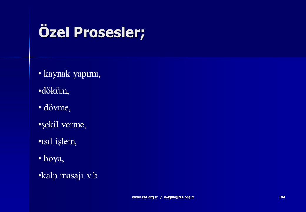 www.tse.org.tr / solgun@tse.org.tr193 7.5.2. Üretim ve Hizmet Sağlanması için Proseslerinin Geçerliliği Kuruluş, elde edilen çıktının, sonraki izleme