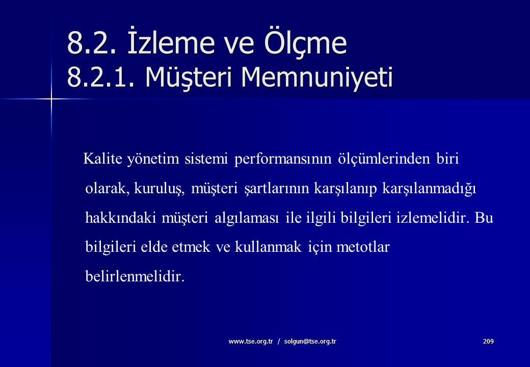 www.tse.org.tr / solgun@tse.org.tr208 Sürekli İyileşme Döngüsü Yönetimin gözden geçirmesi Politika Hedefler Planlama Uygulama Ölçme, İzlemeDüzeltme