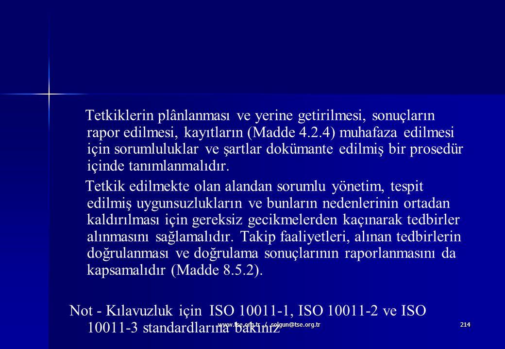 www.tse.org.tr / solgun@tse.org.tr213 8.2.2. İç Tetkik Kuruluş, kalite yönetim sisteminin; a) Planlanmış düzenlemelere ( Madde 7.1), bu standardın şar