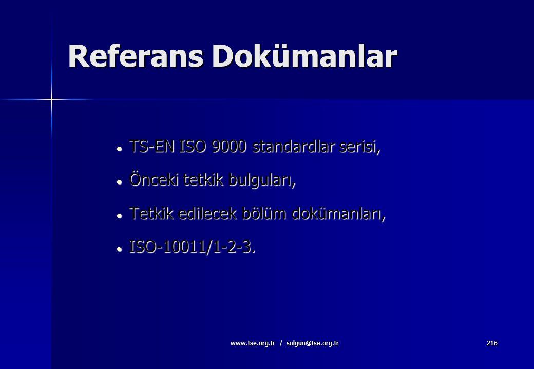 www.tse.org.tr / solgun@tse.org.tr215 Tetkik; Kalite sisteminin geliştirilmesine yardımcı olur. Kalite sisteminin uygun ve etkin unsurlarının tespiti