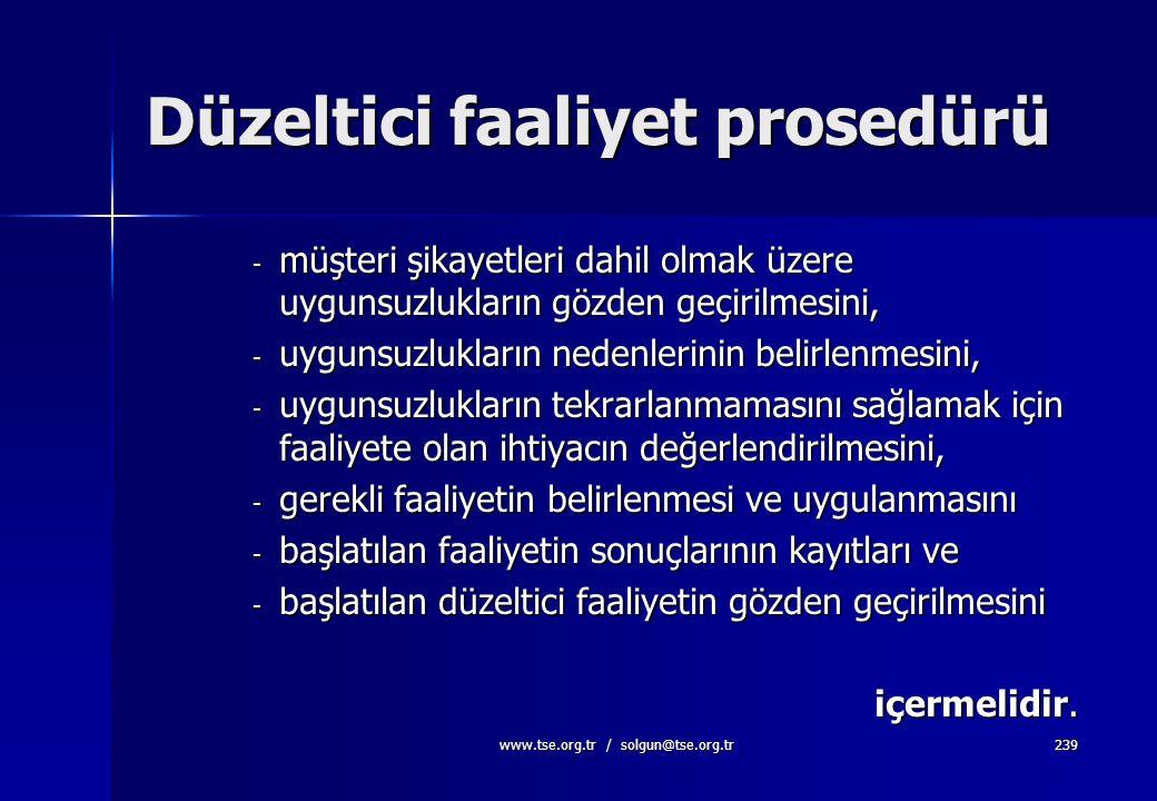 www.tse.org.tr / solgun@tse.org.tr238 8.5.2. Düzeltici Faaliyet Kuruluş, tekrarını önlemek amacıyla uygunsuzlukların nedenini giderecek düzeltici faal