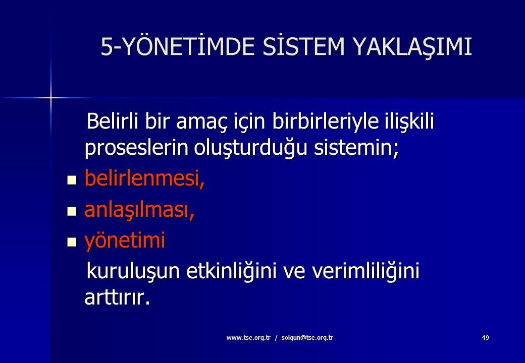 www.tse.org.tr / solgun@tse.org.tr48 Uygulama 1. Sonuca ulaşmak için proseslerin tarifi 2. Proseslerin kuruluş fonksiyonlarıyla olan etkileşimlerinin