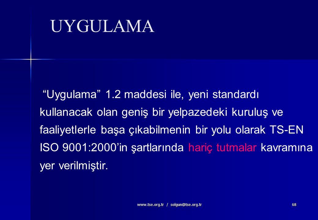"""www.tse.org.tr / solgun@tse.org.tr67 Kalite Yönetim Sisteminin etkinliğini iyileştirmek amacıyla tam bir çevrim tanımlayan """"sürekli iyileştirme"""" bir ş"""