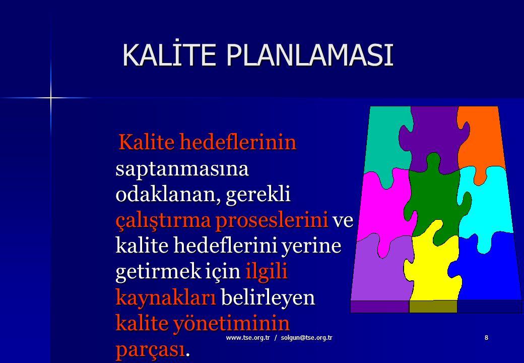 www.tse.org.tr / solgun@tse.org.tr 7 Kavramlar, Terimler, Tanımlar TS-EN ISO 9000:2000