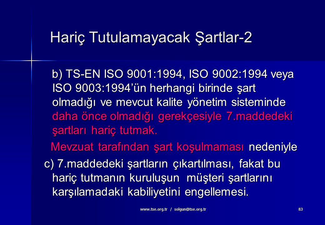 www.tse.org.tr / solgun@tse.org.tr82 Hariç Tutulamayacak Şartlar-1 Madde 1.2'de ki kriterlere uymayan şartların hariç tutulması durumunda,TS- EN ISO 9