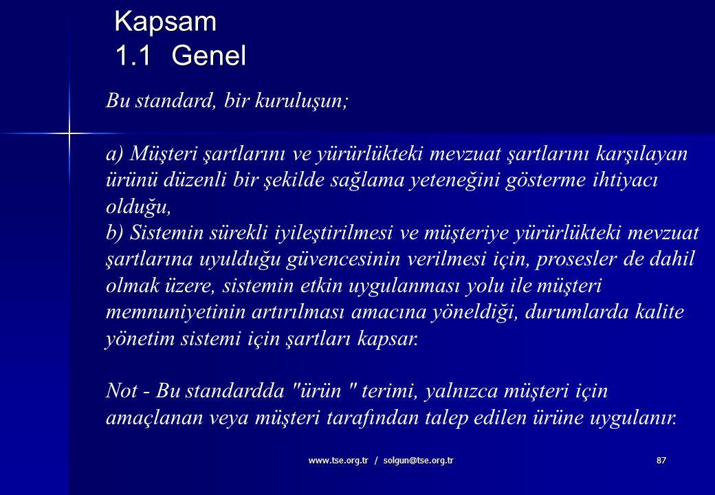 www.tse.org.tr / solgun@tse.org.tr 86 Kalite Yönetim Sistemleri - Şartlar TS-EN ISO 9001:2000