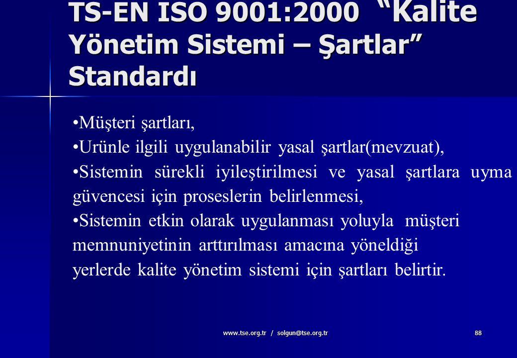 www.tse.org.tr / solgun@tse.org.tr87 Kapsam 1.1 Genel Bu standard, bir kuruluşun; a) Müşteri şartlarını ve yürürlükteki mevzuat şartlarını karşılayan
